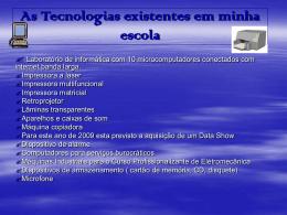 As Tecnologias existentes em minha escola