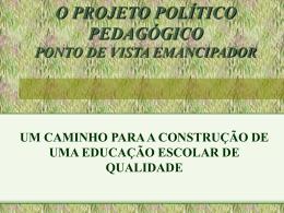 O PROJETO POLÍTICO PEDAGÓGICO