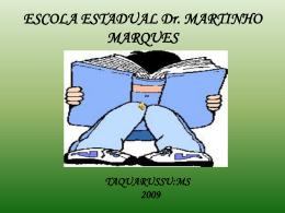 Slide 1 - escola estadual dr martinho marques