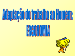 ADAPTAÇÃO DO TRABALHO AO HOMEM: ERGONOMIA
