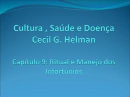 Cultura , Saúde e Doença Cecil G. Helman Capítulo 9: Ritual