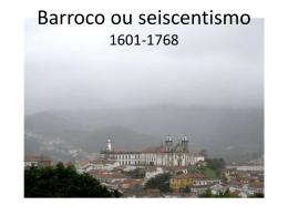 BARROCO OU SEISCENTISMO