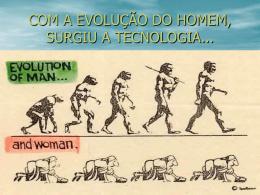 A EVOLUÇÃO DO HOMEM