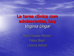 La tarea clínica com adolescentes, hoy Virginia Ungar