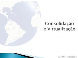 Consolidação e Virtualização de Servidores [NOVA!!]