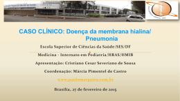 Caso Clínico: Doença da membrana hialina/Pneumonia