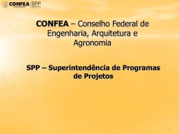 SPP – Superintendência de Programas de Projetos CONFEA