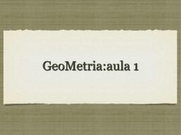 GeoMetria:aula 1 ângulos Definição: Encontro de duas semi