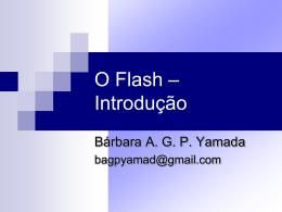 O Flash – Introdução