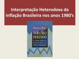 Interpretação Heterodoxa da inflação Brasileira nos anos 1980`s