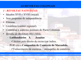 BRASIL COLONIAL - AS REVOLTAS COLONIAIS