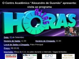 """O Centro Acadêmico """"Alexandre de Gusmão"""" apresenta: Visita ao"""