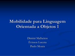 Mobilidade para Linguagem Orientada a Objetos 1