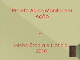 aluno monitor em ação 2010 - Secretaria Municipal de Educação