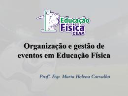 Organização e gestão de eventos em Educação Física Profª