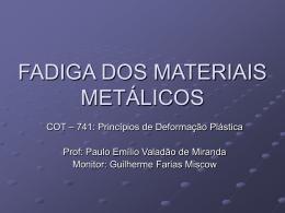 FADIGA DE MATERIAIS METÁLICOS E POLIMÉRICOS