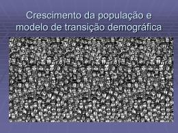 Crescimento da população e modelo de transição demográfica