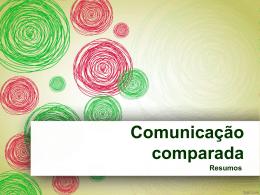 Comunicação Comparada – Resumos
