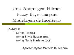 Uma Abordagem Fuzzy-Bayesiana para Modelagem de Incertezas