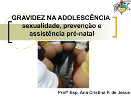 GRAVIDEZ NA ADOLESCÊNCIA: sexualidade, prevenção e