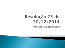 Resolução 75 Professor Coordenador