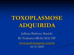 TOXOPLASMOSE ADQUIRIDA - Paulo Roberto Margotto