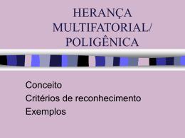 HERANÇA MULTIFATORIAL/ POLIGÊNICA