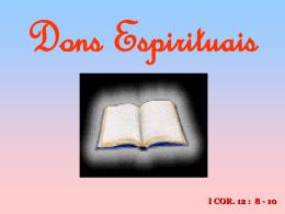 dons espirituais = curar, maravilhas, profecia