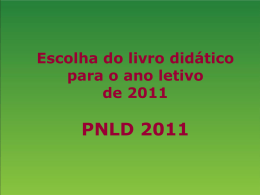 """Escolha do Livro - PNLD 2011 - 1º Bloco"""""""
