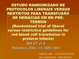 Estudo randomizado de protocolos liberais versus restritos para a