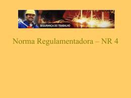 Norma Regulamentadora – NR 4 - Universidade Castelo Branco