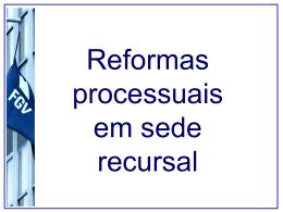 Aula 1 - 2a parte: Reformas recursais