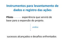 Instrumentos para levantamento de dados e registro das