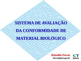 Sistema de Avaliação da Conformidade de Material Biológico