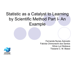Statistic as a Catalyst to Learning by Scientific Method Part I