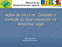 Ações do Incra no Combate e Controle dos desmatamento na