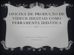 Oficina de produção de vídeos digitais como ferramenta didática