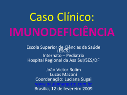 (CASO CLÍNICO): Imunodeficiência