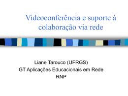 Videoconferência e suporte à colaboração via rede