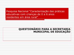 Pesquisa EI do Campo - apresentação questionário