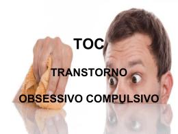 TOC TRANSTORNO OBSESSIVO COMPULSIVO