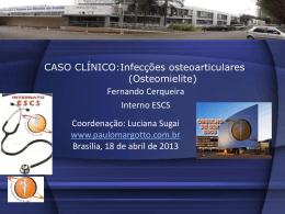 Caso Clínico: Infecções ósteoarticulares