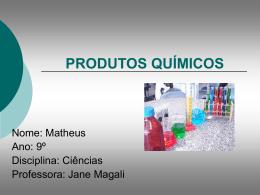 PRODUTOS QUÍMICOS - ciencias.