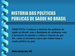 HISTÓRIA DAS POLÍTICAS DE SAÚDE até anos 90