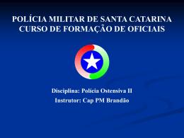 POLÍCIA MILITAR DE SANTA CATARINA CURSO DE FORMAÇÃO