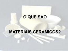 Cerâmica – Parte 01/03 - Ciência e Tecnologia dos Materiais