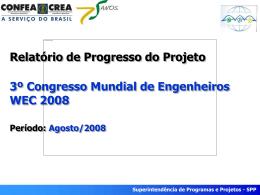 Agosto/2008 Superintendência de Programas e Projetos