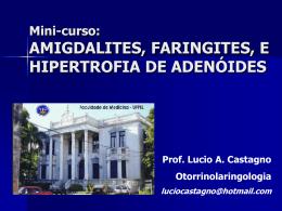 Amigdalites, Faringites, e Hipertrofia de Adenóides
