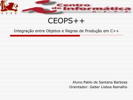 CEOPS++ Integração entre Objetos e Regras de Produção em C++