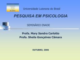 Mary Sandra Carlotto Orientador: Dr. Ricardo Halpern ÁREA